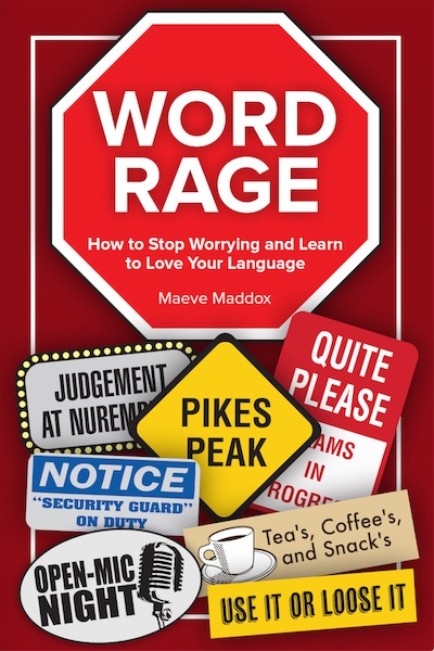 Word Rage, by Maeve Maddox