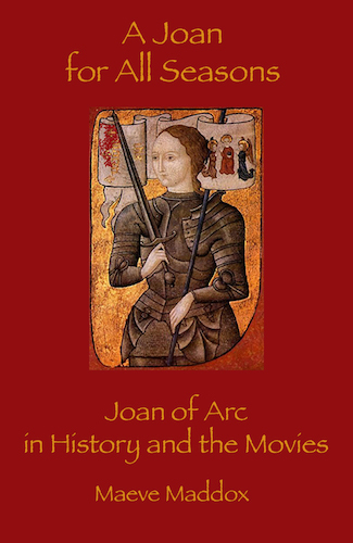 A Joan for All Seasons: Joan of Arc in History and the Movies